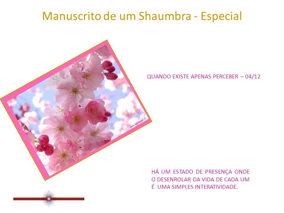 Manuscrito de um Shaumbra - Especial QUANDO EXISTE APENAS PERCEBER – 03/12 CONHECE-SE TUDO O QUE É, À MEDIDA QUE ISTO SE MANIFESTA.