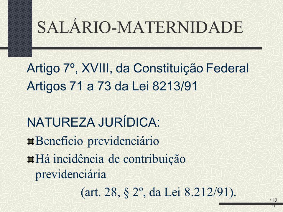 Salário-Maternidade Profª. Luciana Moraes de Farias lucianamfarias@hotmail.com 10.04.2010