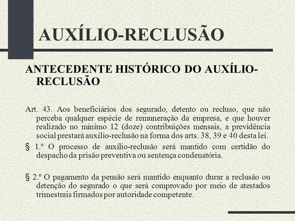Auxílio-reclusão Profª. Luciana Moraes de Farias lucianamfarias@hotmail.com 10.04.2010