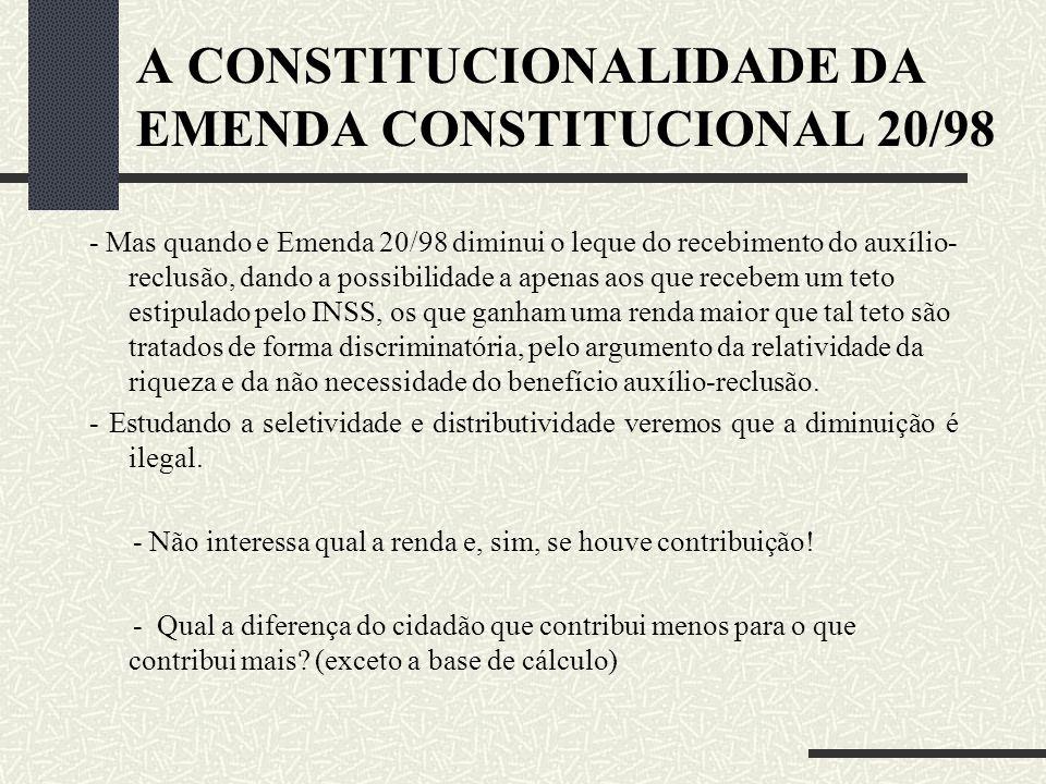 A CONSTITUCIONALIDADE DA EMENDA CONSTITUCIONAL 20/98 Princípio da Igualdade: Primeiro princípio a ser levantado é o da igualdade, que podemos definir
