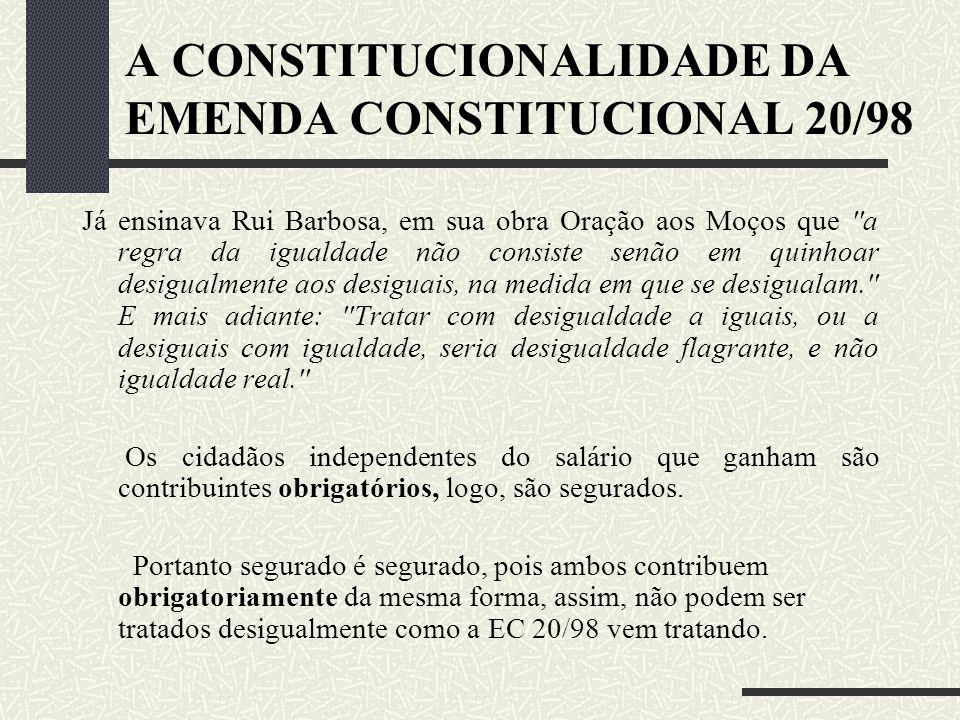 A CONSTITUCIONALIDADE DA EMENDA CONSTITUCIONAL 20/98 - Qual a diferença entre aquele que tem uma renda menor ou maior, se ambos serão ou estão presos,