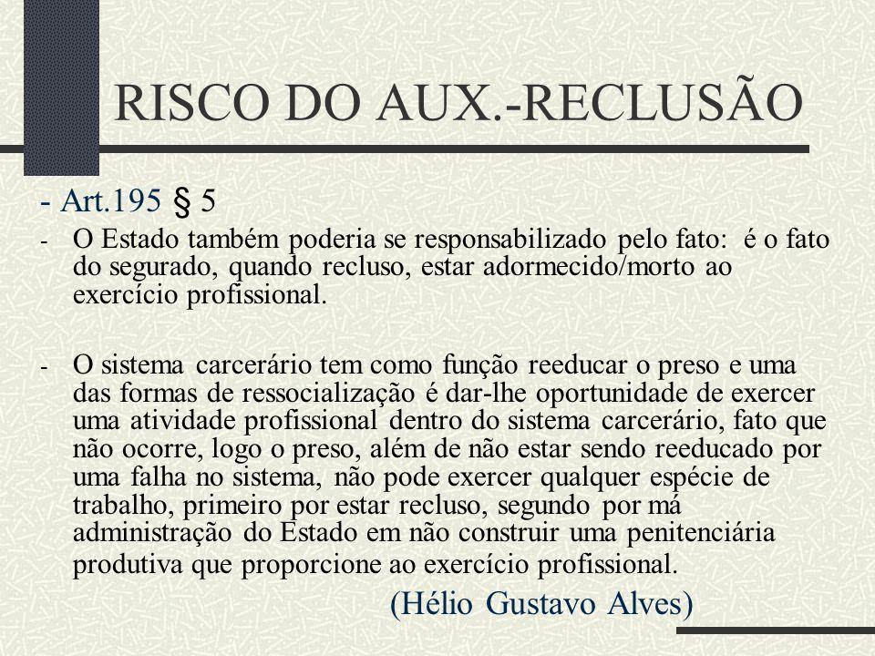 """Entendimento contra a existência do benefício – Sérgio Pinto Martins """"Eis um benefício que deveria ser extinto, pois não é possível que a pessoa fique"""