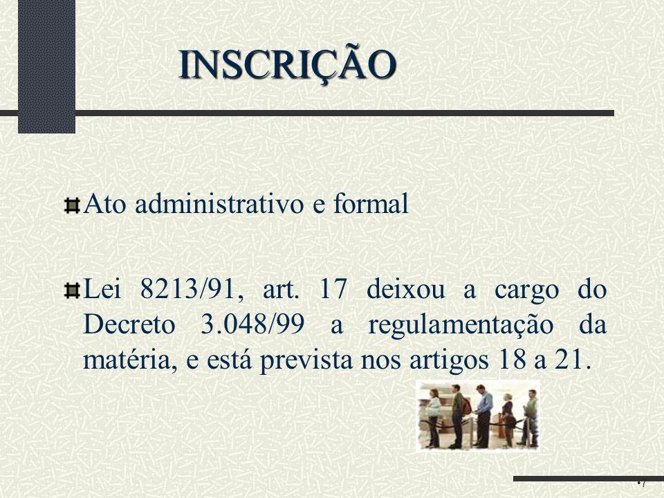 """FILIAÇÃO As Leis 8212/91 e 8213/91 são omissas Decreto 3048/99 – art. 20: """"Filiação é o vínculo que se estabelece entre pessoas que contribuem para a"""