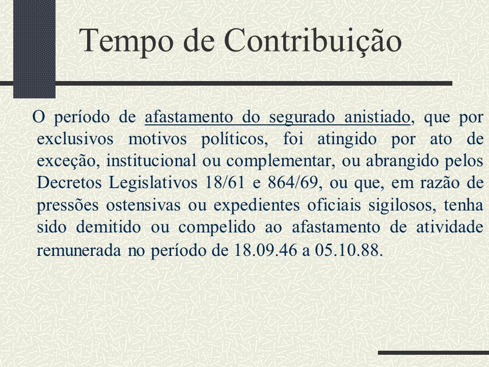 Tempo de Contribuição Recebimento de salário-maternidade, sobre o qual incide contribuição previdenciária (art. 28, § 2º, da Lei 8212/91) E o tempo au
