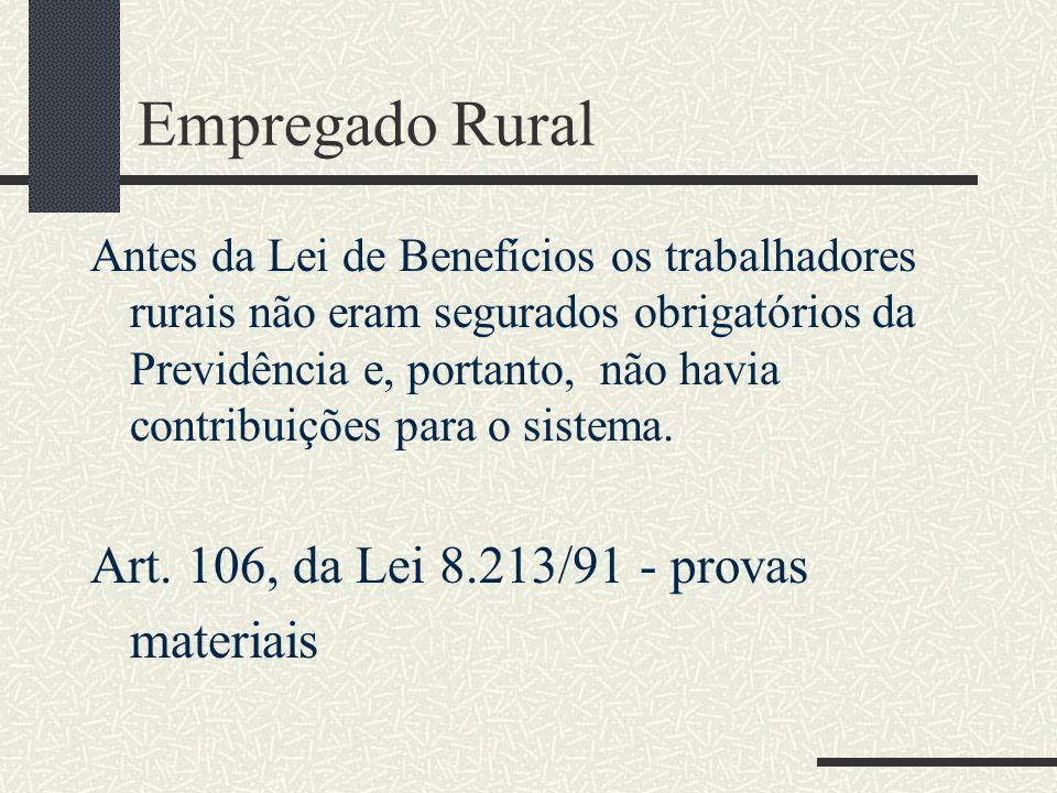 Empregado Rural Tempo de serviço rural anterior a 24.07.91, desde que amparado por início de prova material, independentemente do pagamento de contrib