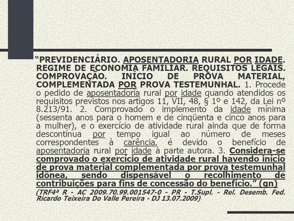 """TRABALHADOR RURAL COMPROVAÇÃO DA ATIVIDADE TNU – SÚMULA NO. 14 """"PARA A CONCESSÃO DE APOSENTADORIA RURAL POR IDADE, NÃO SE EXIGE QUE O INÍCIO DE PROVA"""