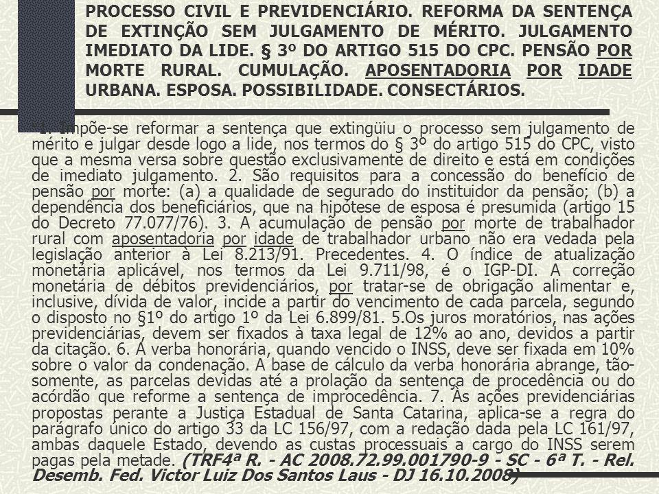 """(STJ - REsp 960.306 - GO - Proc. 2007/0136320-2 - 5ª T. - Rel. Min. Arnaldo Esteves Lima - DJ 15.06.2009) """"PREVIDENCIÁRIO. RECURSO ESPECIAL. APOSENTAD"""