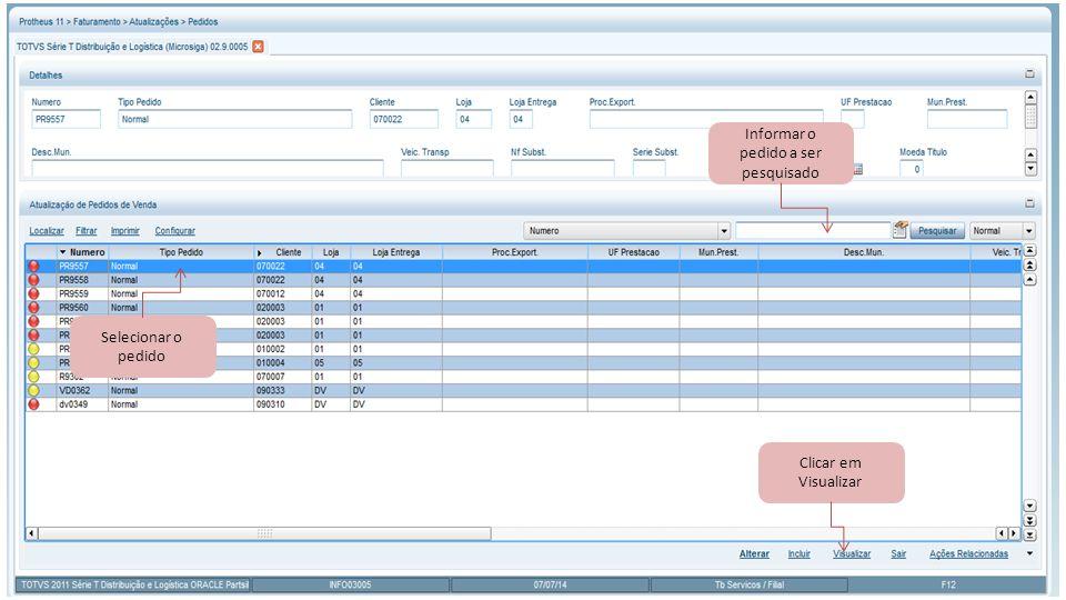 Selecionar o pedido Informar o pedido a ser pesquisado Clicar em Visualizar