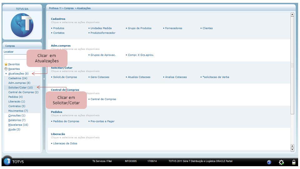 Clicar em Atualizações Clicar em Solicitar/Cotar