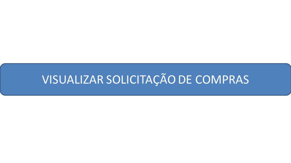 VISUALIZAR SOLICITAÇÃO DE COMPRAS