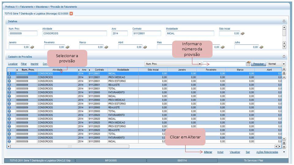 Selecionar a provisão Informar o número da provisão Clicar em Alterar