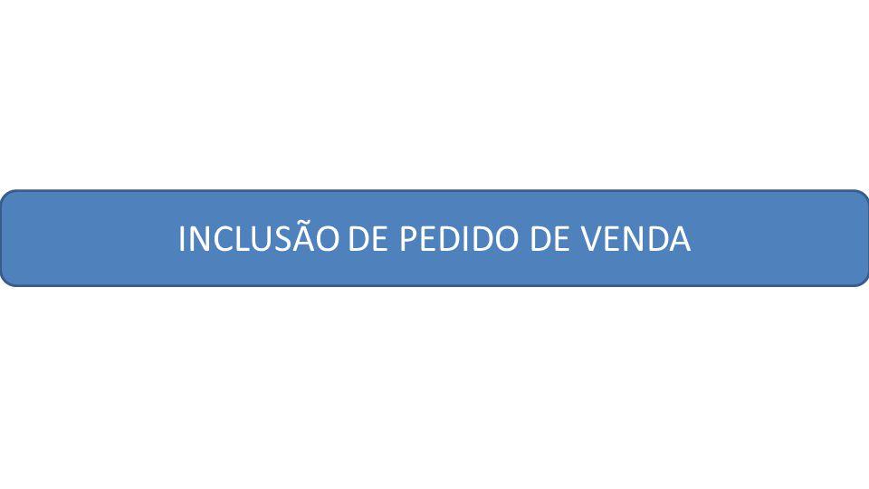 INCLUSÃO DE PEDIDO DE VENDA
