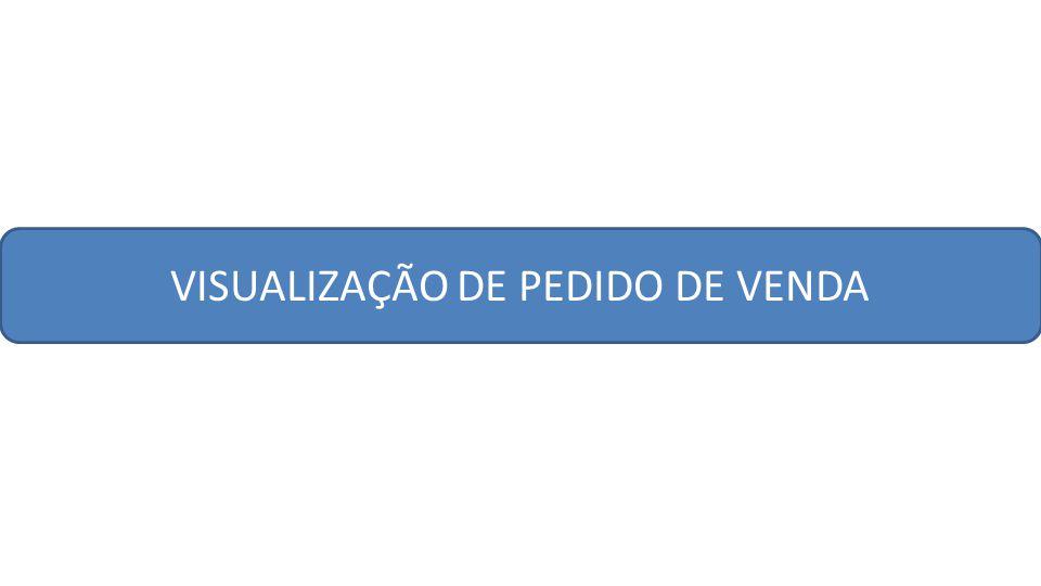 VISUALIZAÇÃO DE PEDIDO DE VENDA