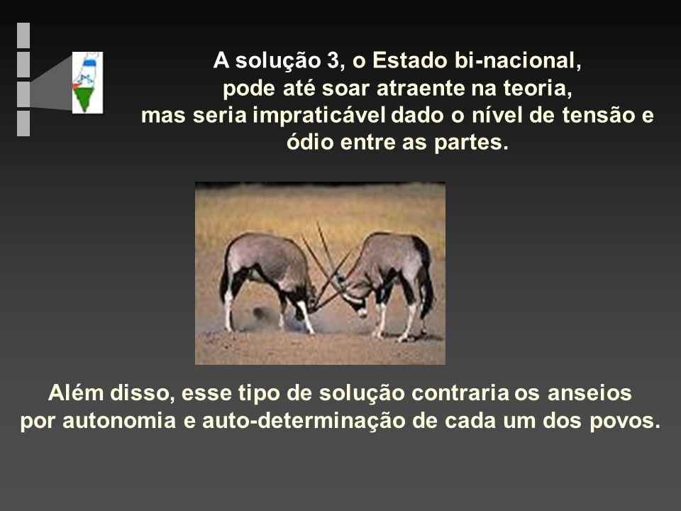 As soluções 1 e 2 envolveriam a eliminação do outro lado pela força.