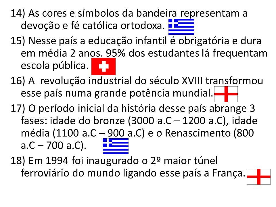 14) As cores e símbolos da bandeira representam a devoção e fé católica ortodoxa.