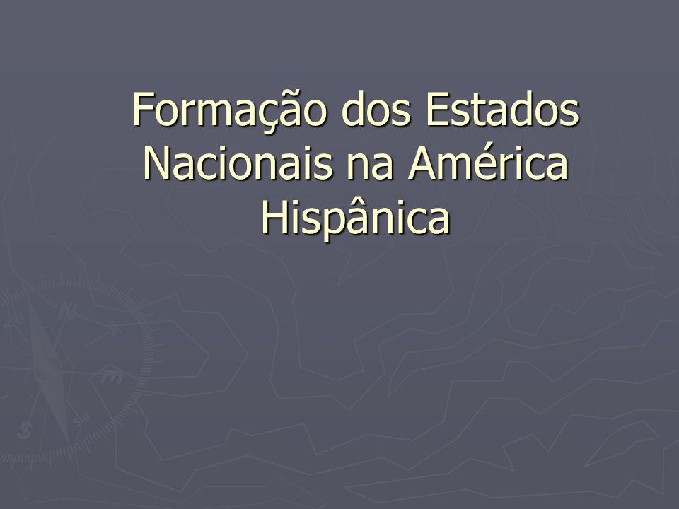 Formação dos Estados Nacionais na América Hispânica