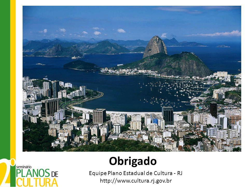 Obrigado Equipe Plano Estadual de Cultura - RJ http://www.cultura.rj.gov.br