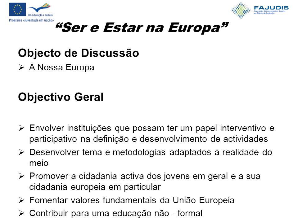 Ser e Estar na Europa Site: www.fajudis.org E-Mail: fajudis@gmail.com pissarratania@gmail.com Telf/Fax.