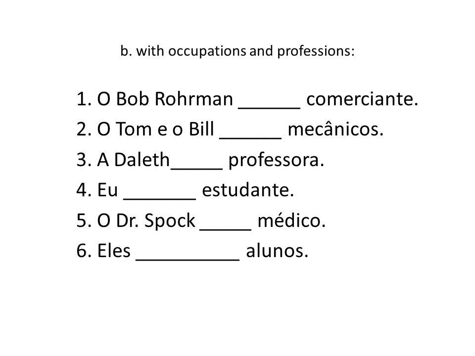 c.with descriptions (inherent qualities, long-lasting characteristics): 1.