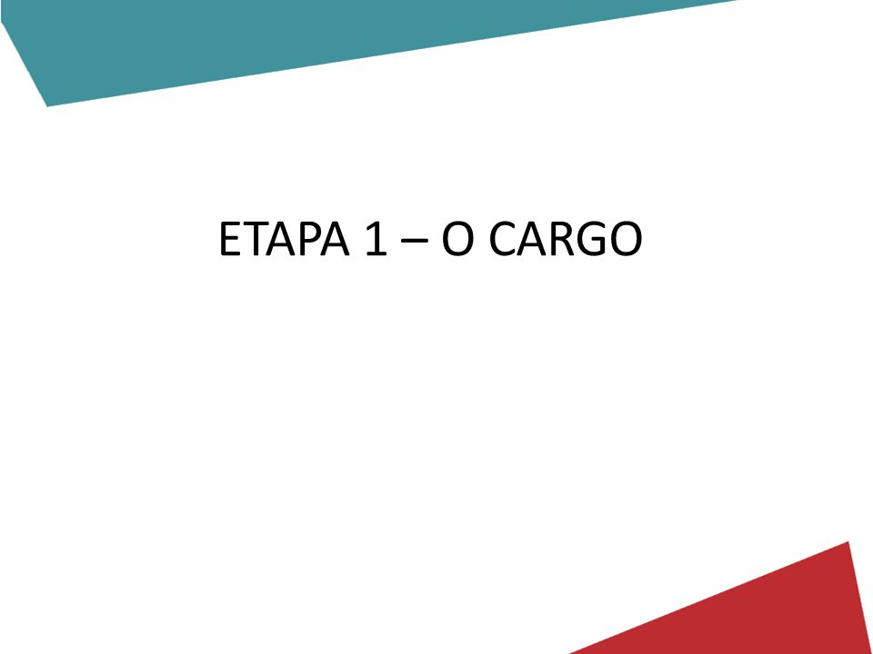 ETAPA 1 – O CARGO
