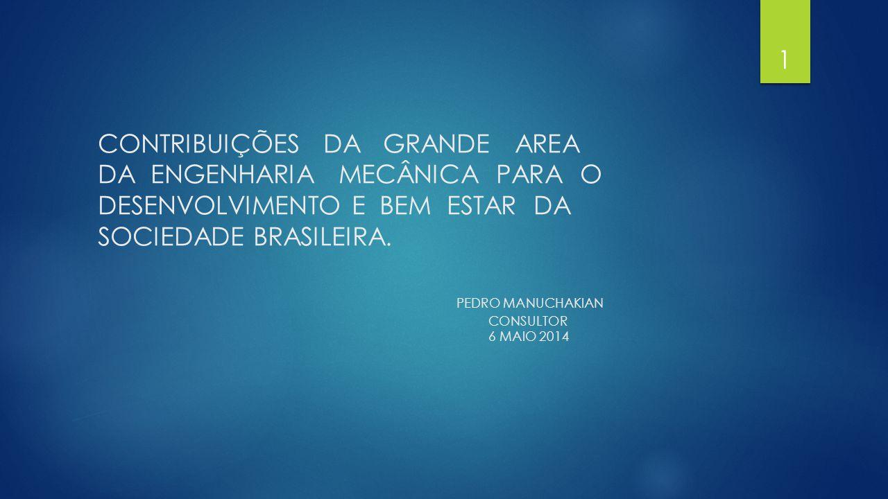 ENGENHARIA MECÂNICA- DESENVOLVIMENTO E BEM ESTAR DA SOCIEDADE BRASILEIRA  CONTEUDO: -EVOLUÇÃO DA ENGENHARIA NO BRASIL -CAPABILIDADE DA ENGENHARIA I INSTALAÇÕES E PESSOAL - COMPLEXIDADE DO MERCADO BRASILEIRO - CONTRIBUIÇÕES DA ENGENHARIA MECANICA - COMENTARIOS FINAIS 2
