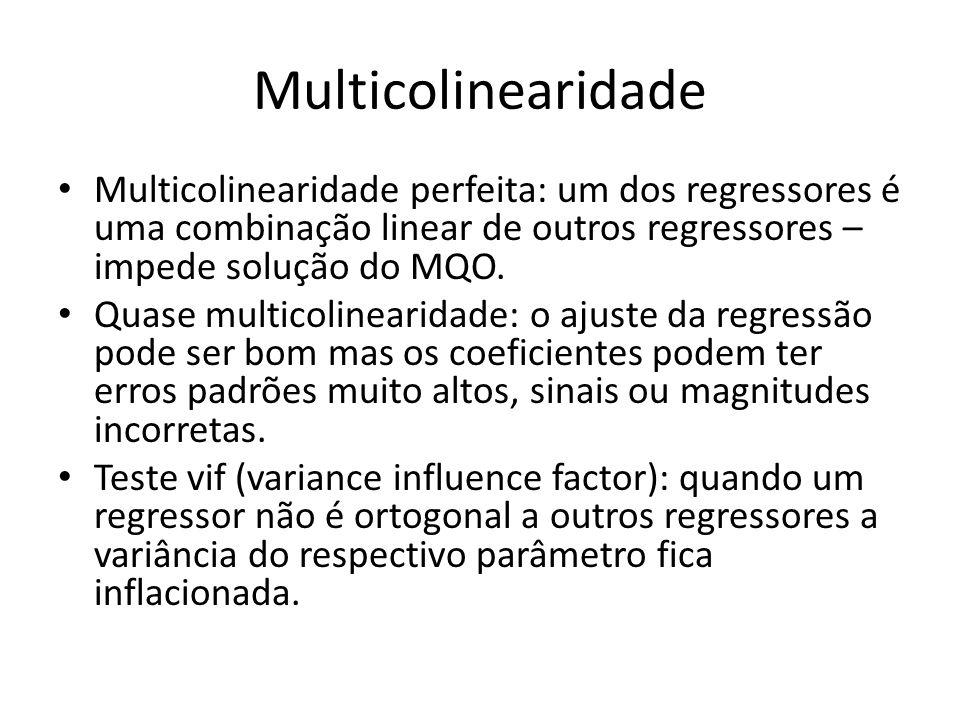 Multicolinearidade Multicolinearidade perfeita: um dos regressores é uma combinação linear de outros regressores – impede solução do MQO. Quase multic