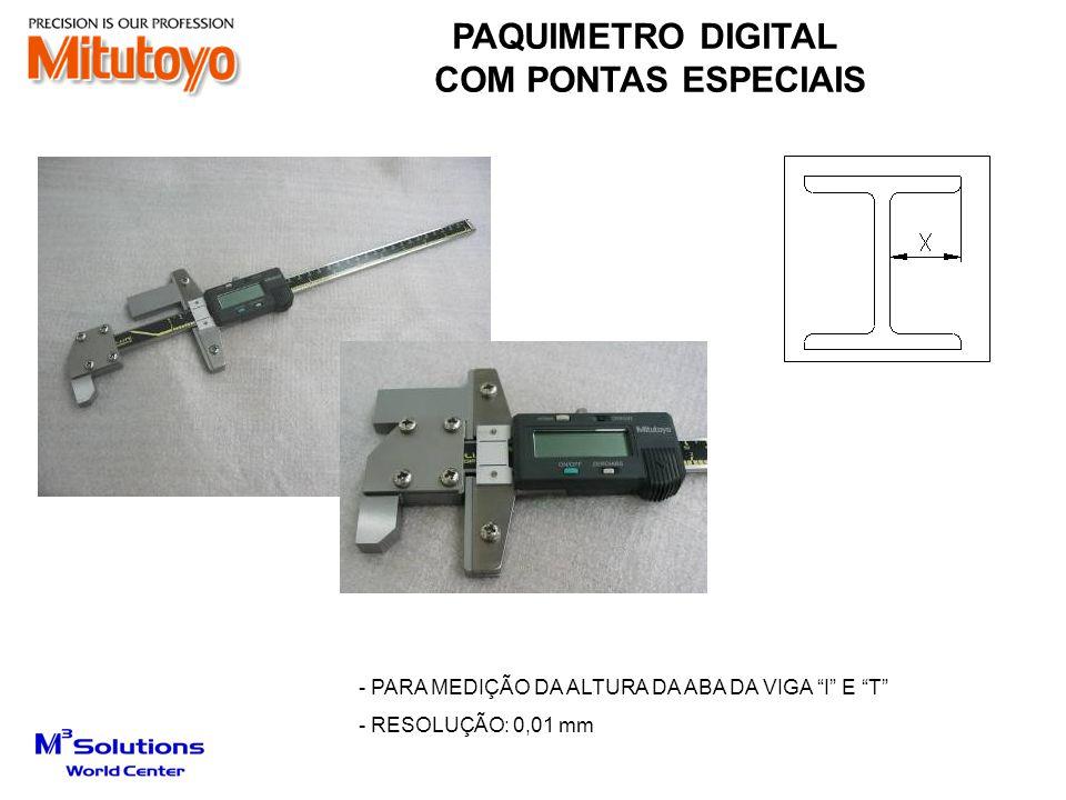 - PARA MEDIÇÃO DA ALTURA DA ABA DA VIGA I E T - RESOLUÇÃO: 0,01 mm PAQUIMETRO DIGITAL COM PONTAS ESPECIAIS