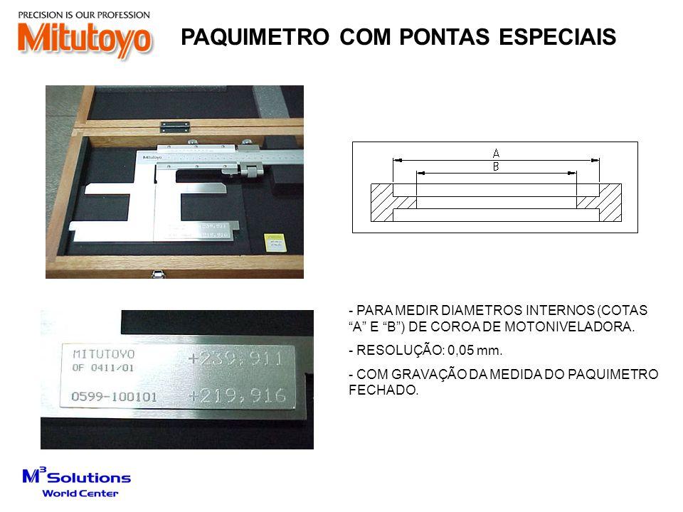 - PARA MEDIR DIAMETROS INTERNOS (COTAS A E B ) DE COROA DE MOTONIVELADORA.