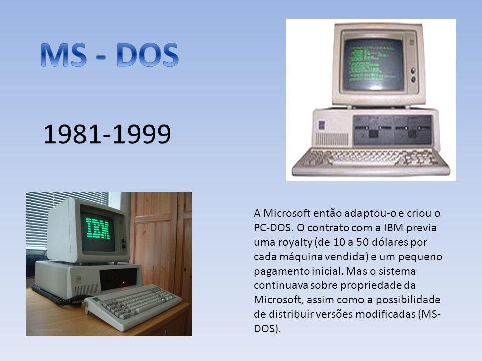 A Microsoft então adaptou-o e criou o PC-DOS. O contrato com a IBM previa uma royalty (de 10 a 50 dólares por cada máquina vendida) e um pequeno pagam