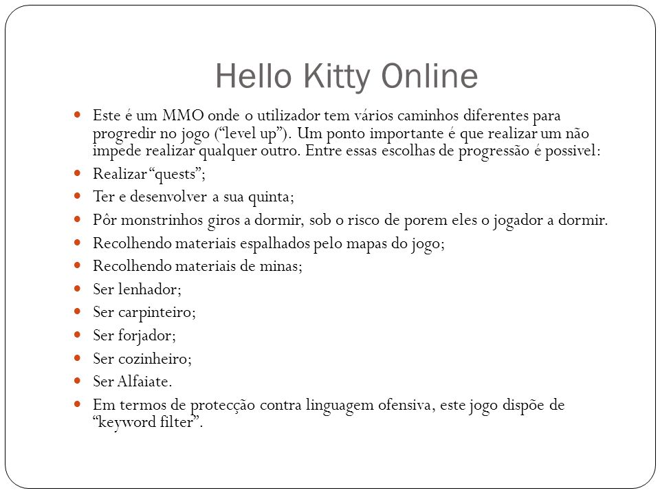 Pandanda Este jogo é ligeiramente diferente do Hello Kitty no aspecto da evolução.
