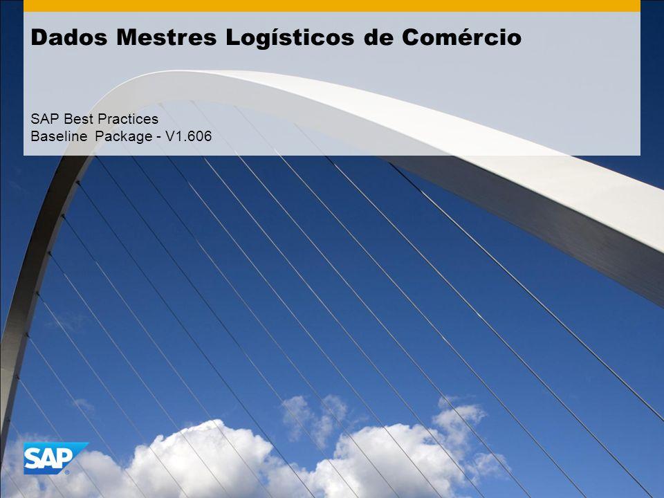 Dados Mestres Logísticos de Comércio SAP Best Practices Baseline Package - V1.606
