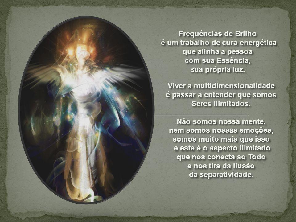 Frequências de Brilho é um trabalho de cura energética que alinha a pessoa com sua Essência, sua própria luz.