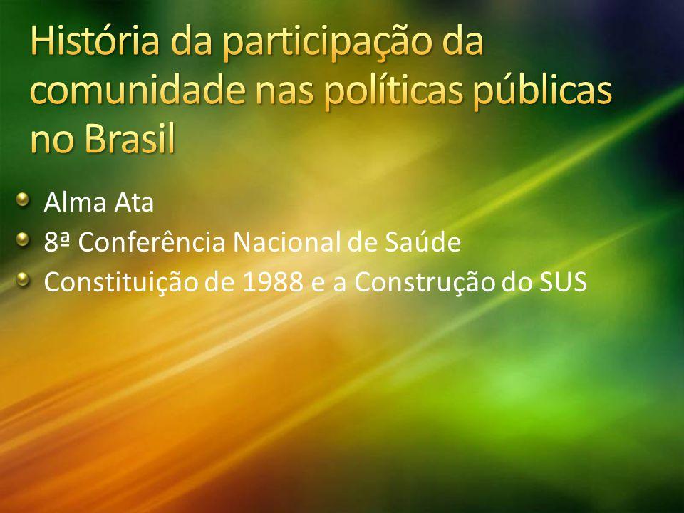 Alma Ata 8ª Conferência Nacional de Saúde Constituição de 1988 e a Construção do SUS