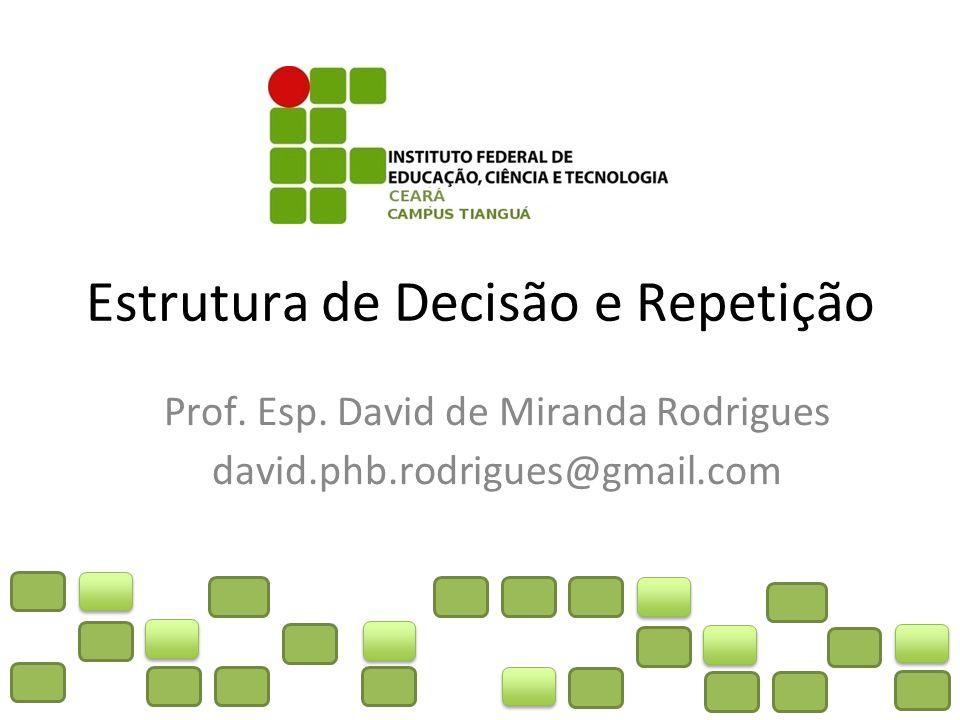 Estrutura de Decisão e Repetição Prof.Esp.