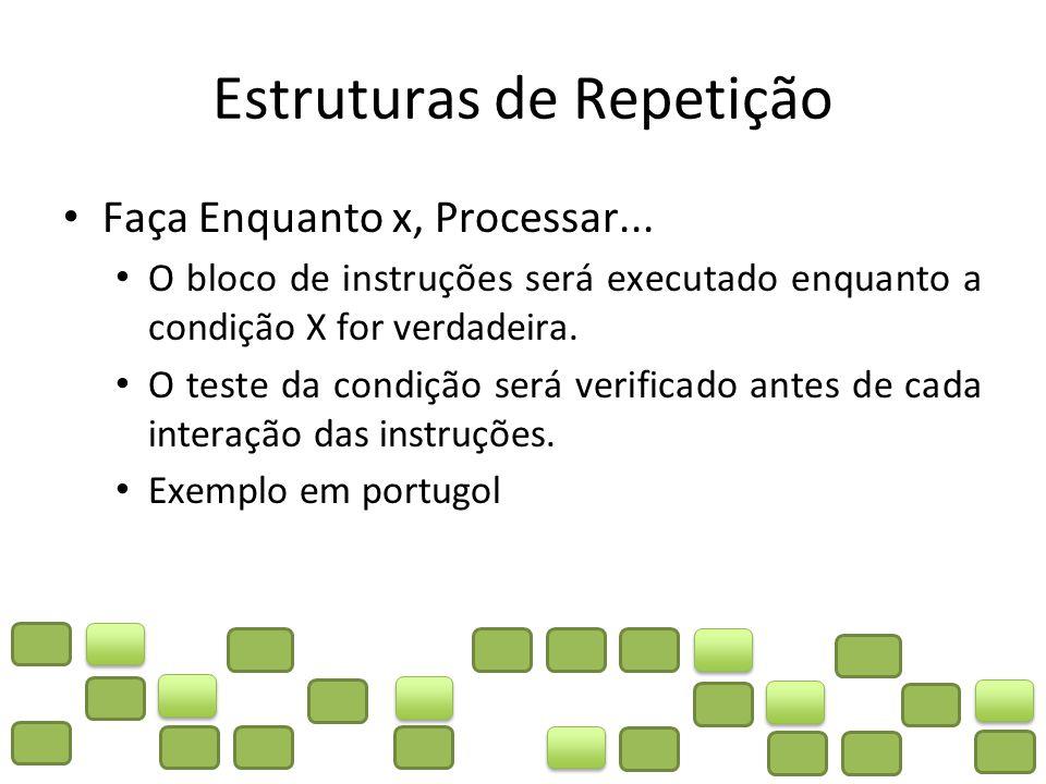 Estruturas de Repetição Faça Até que x, Processar...