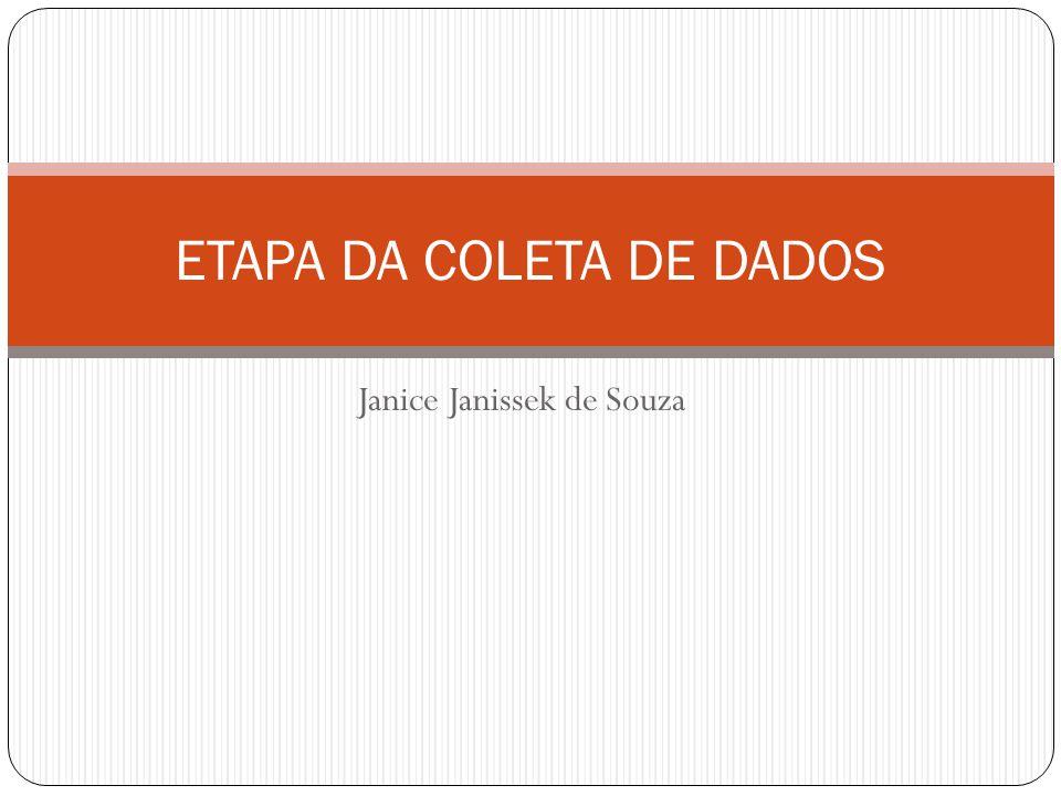 Janice Janissek de Souza ETAPA DA COLETA DE DADOS