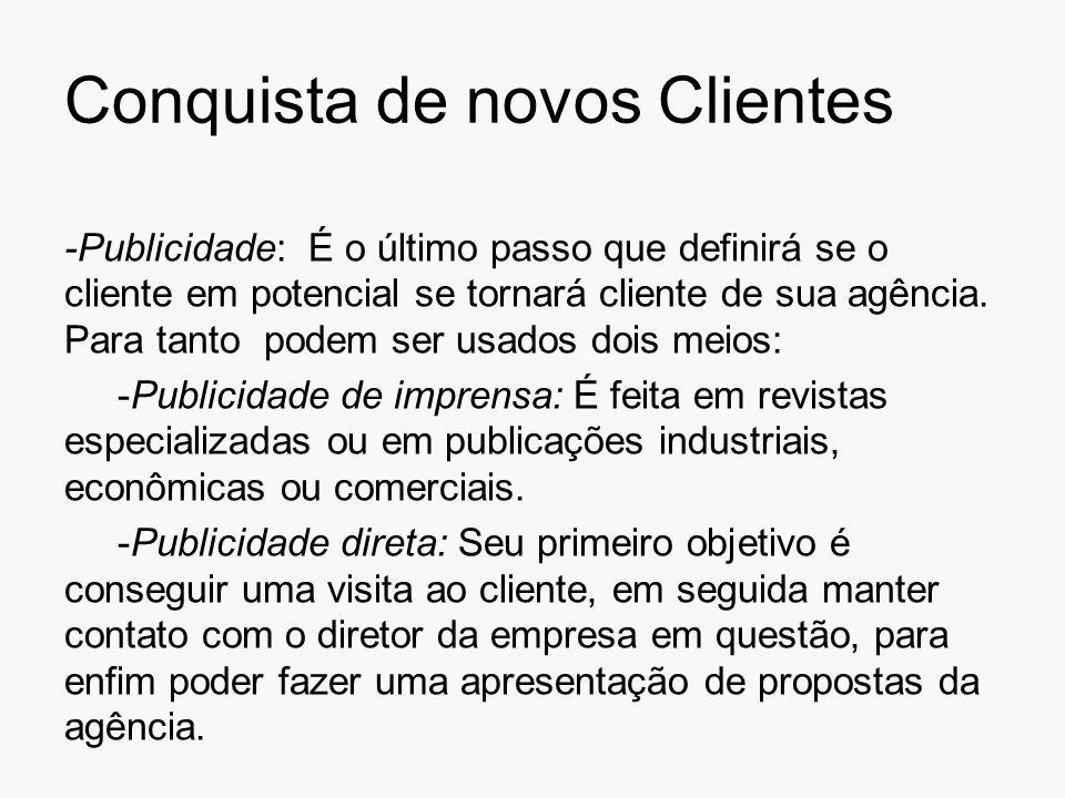Conquista de novos Clientes -Publicidade: É o último passo que definirá se o cliente em potencial se tornará cliente de sua agência. Para tanto podem