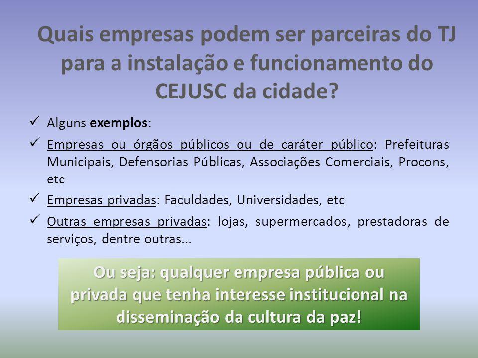 Quais empresas podem ser parceiras do TJ para a instalação e funcionamento do CEJUSC da cidade.
