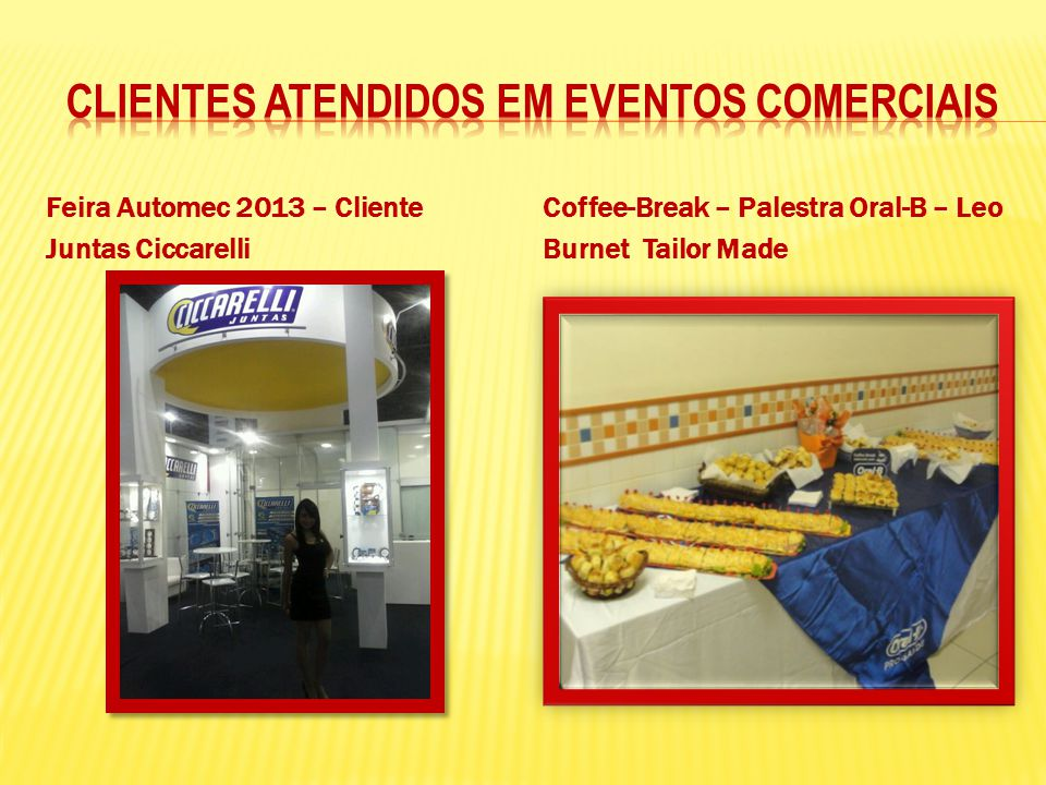 Feira Automec 2013 – Cliente Juntas Ciccarelli Coffee-Break – Palestra Oral-B – Leo Burnet Tailor Made
