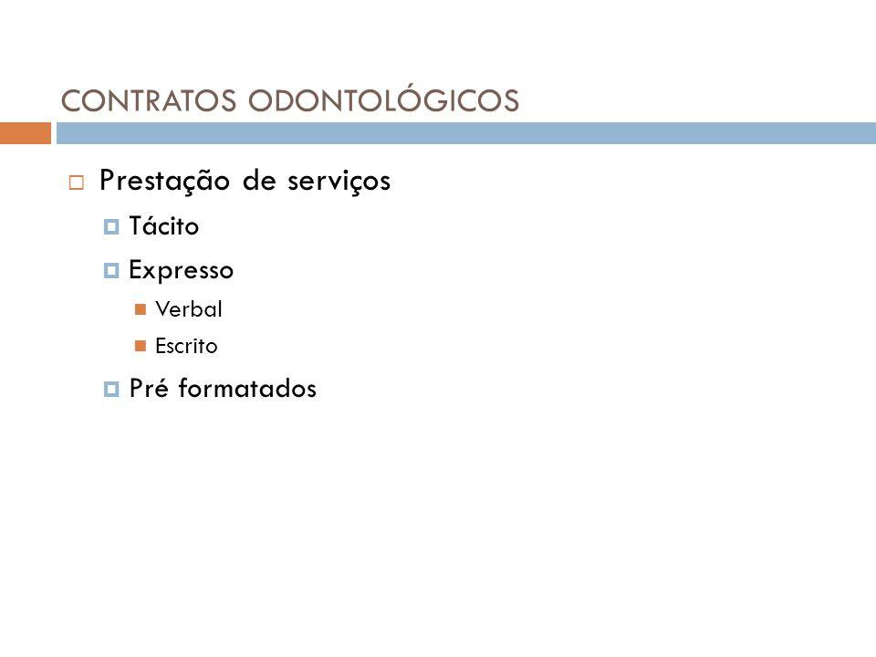 CONTRATOS ODONTOLÓGICOS  Prestação de serviços  Tácito  Expresso Verbal Escrito  Pré formatados
