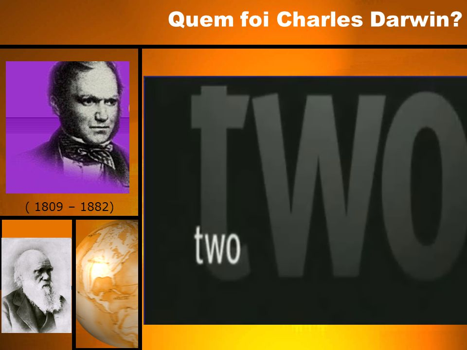 ( 1809 – 1882) Quem foi Charles Darwin?