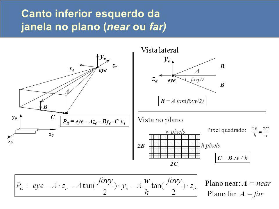 Calcula o sistema - x e y e z e x e = (up x z e ) / ||up x z e || ref eye vup z0z0 y0y0 x0x0 view zeze xexe y e = z e x x e ref eye up z0z0 y0y0 x0x0 view zeze xexe yeye eye up zeze xexe yeye view