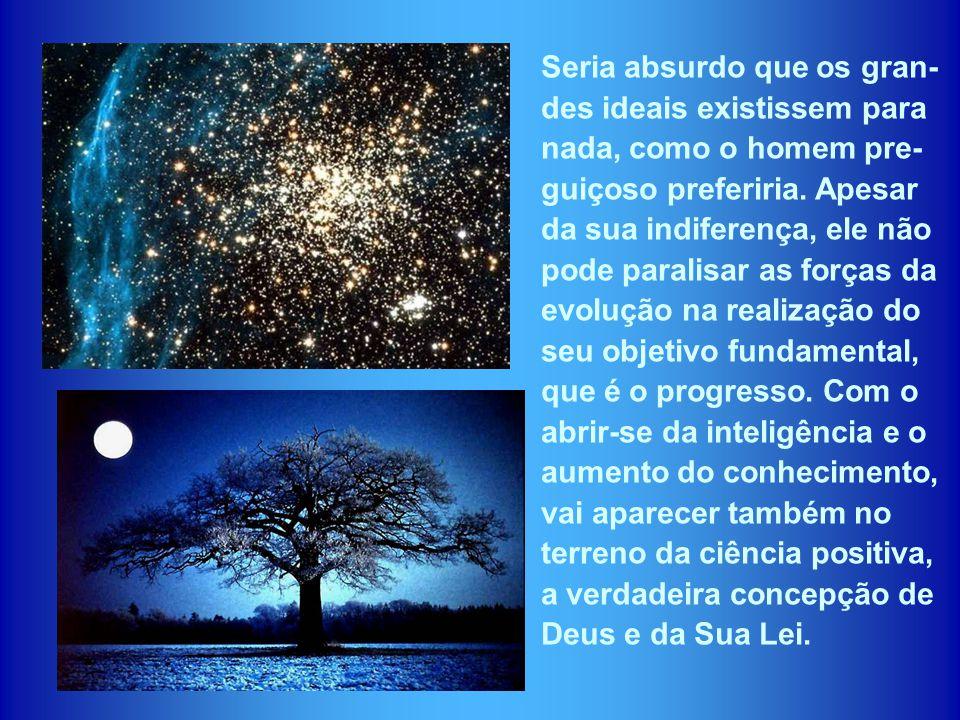 10) Esta ética responde a uma necessidade do momento histórico atu- al. O Céu, contemplado, admirado e venerado na Terra, sempre de longe, como sonho
