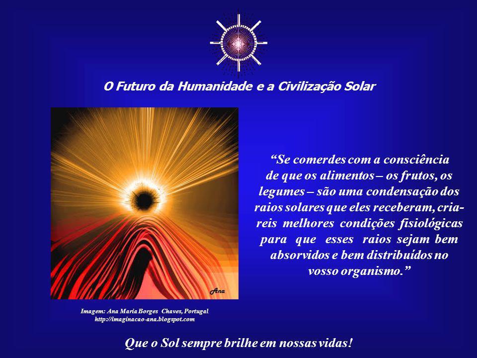 ☼ O Futuro da Humanidade e a Civilização Solar Que o Sol sempre brilhe em nossas vidas!