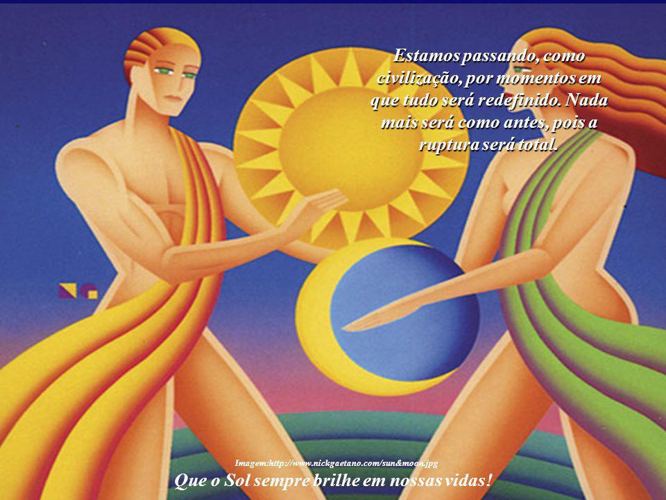 Que o Sol sempre brilhe em nossas vidas! Imagem:http://www.nickgaetano.com/sun&moon.jpg