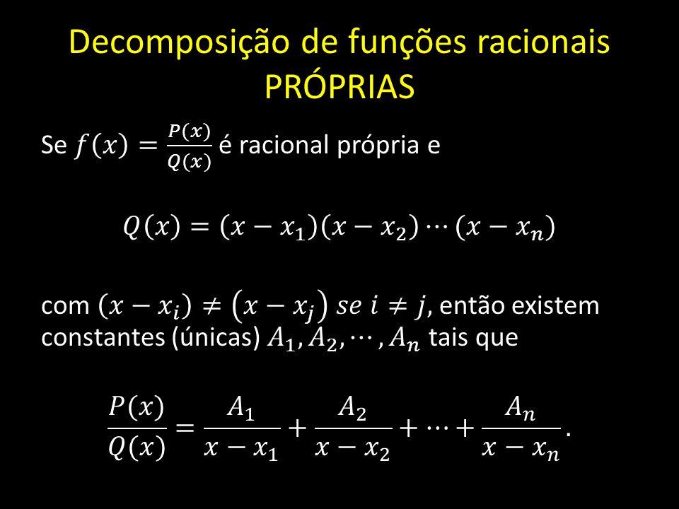Decomposição de funções racionais PRÓPRIAS