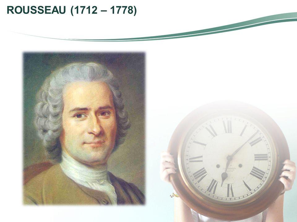 ROUSSEAU (1712 – 1778)
