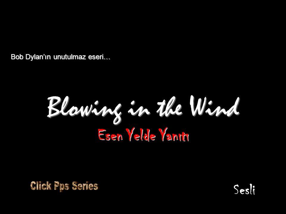 Blowing in the Wind Esen Yelde Yanıtı Bob Dylan'ın unutulmaz eseri… Sesli