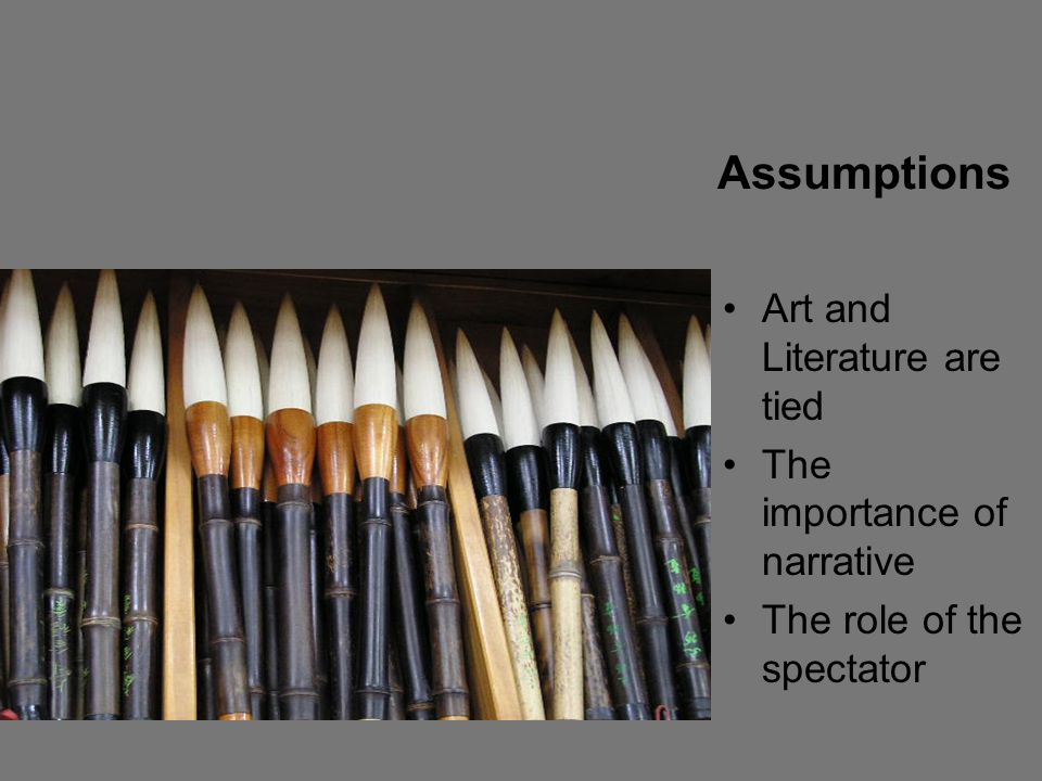 Art and Literature are tied The importance of narrative The role of the spectator Assumptions
