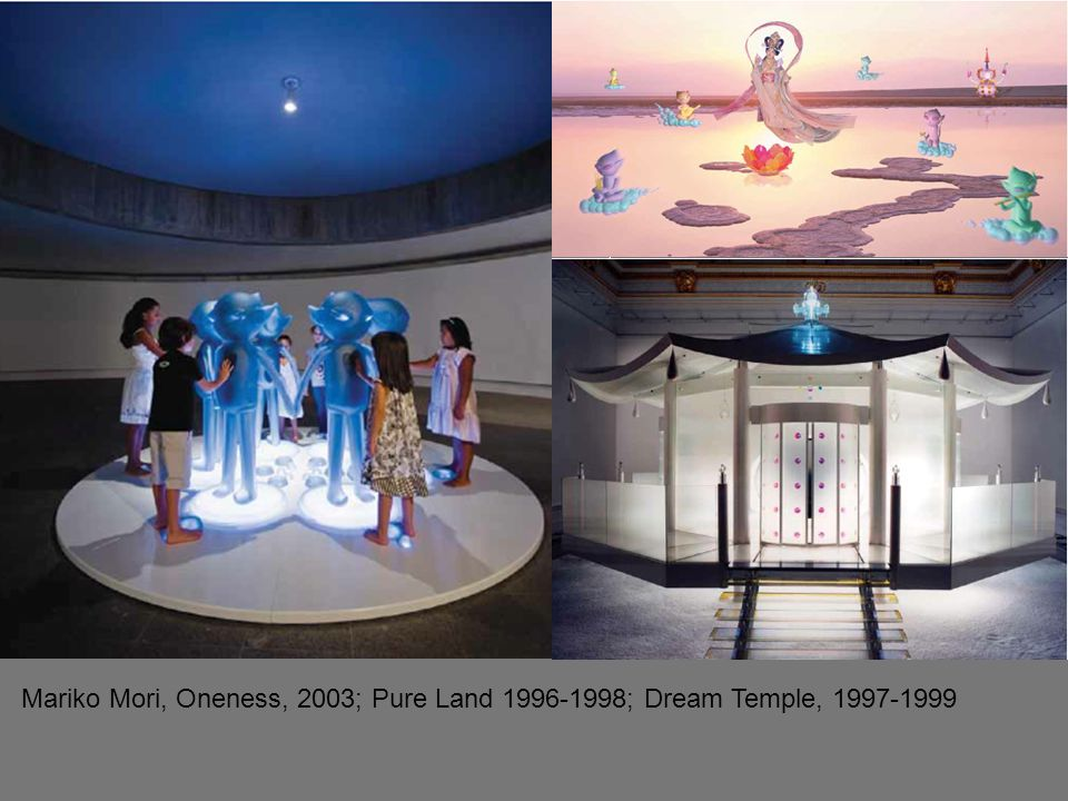 Mariko Mori, Oneness, 2003; Pure Land 1996-1998; Dream Temple, 1997-1999 Pure